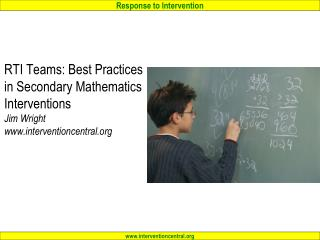 RTI Teams: Best Practices in Secondary Mathematics Interventions Jim Wright interventioncentral