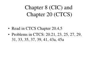 Chapter 8 (CIC) and Chapter 20 (CTCS)