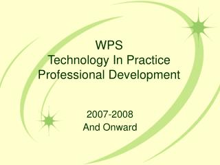 WPS  Technology In Practice Professional Development
