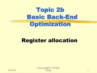 Topic 2b   Basic Back-End Optimization