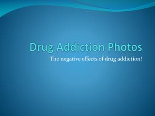 Drug Addiction Photos