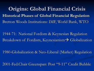 Origins: Global Financial Crisis