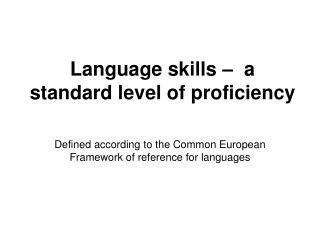 Language skills –  a standard level of proficiency