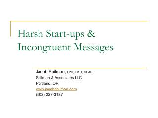Harsh Start-ups &  Incongruent Messages