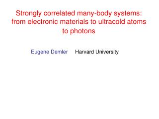 Eugene Demler Harvard University