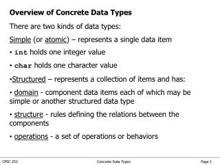 Overview of Concrete Data Types There are two kinds of data types: