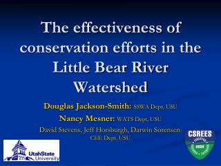 The effectiveness of conservation efforts in the Little Bear River Watershed