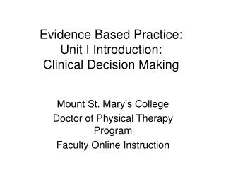 Evidence Based Practice:   Unit I Introduction: Clinical Decision Making