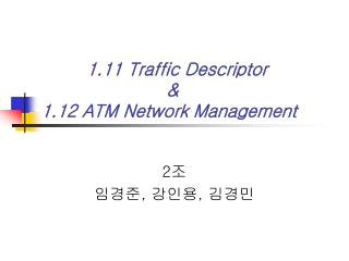 1.11 Traffic Descriptor                         &   1.12 ATM Network Management