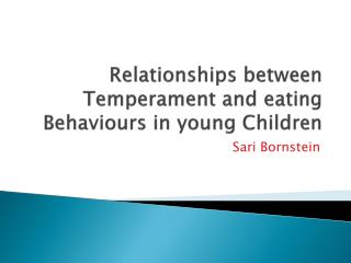 Relationships between Temperament and eating  Behaviours  in young Children