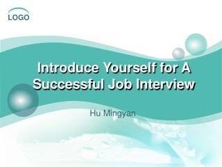 Introduce Yourself for A Successful Job Interview