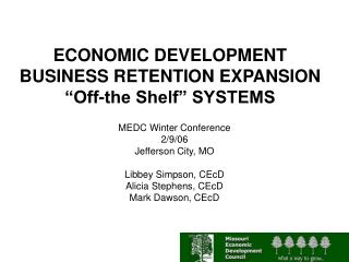 "ECONOMIC DEVELOPMENT BUSINESS RETENTION EXPANSION ""Off-the Shelf"" SYSTEMS"
