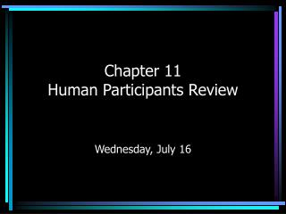 Chapter 11 Human Participants Review