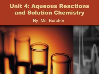 Unit 4: Aqueous Reactions and Solution Chemistry