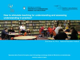 How to stimulate teaching for understanding and assessing understanding in practice?
