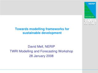 Towards modelling frameworks for sustainable development