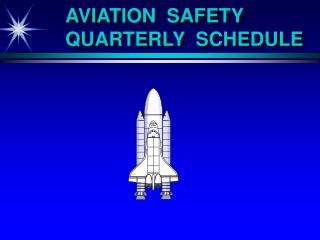 AVIATION  SAFETY  QUARTERLY  SCHEDULE