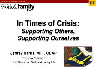 In Times of Crisis : Supporting Others, Supporting Ourselves