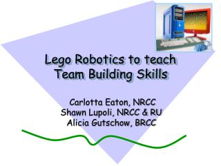 Lego Robotics to teach Team Building Skills
