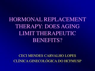 HORMONAL REPLACEMENT THERAPY: DOES AGING LIMIT THERAPEUTIC BENEFITS?