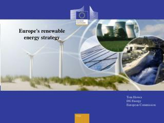 Tom Howes DG  Energy European Commission