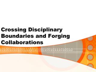 Crossing Disciplinary Boundaries and Forging Collaborations