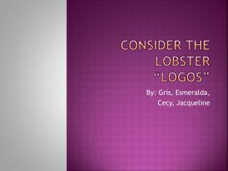 "Consider the Lobster ""LOGOS"""