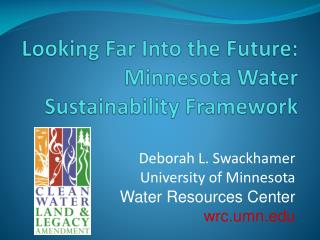 Looking Far Into the Future: Minnesota Water Sustainability Framework