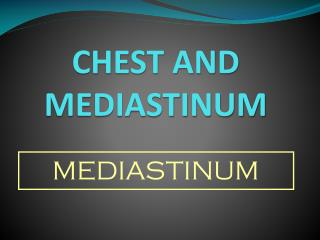 CHEST AND MEDIASTINUM