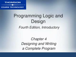 Programming Logic and Design Fourth Edition, Introductory