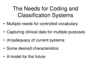 The Needs for Coding and Classification Systems