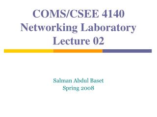 COMS/CSEE 4140 Networking Laboratory Lecture 02