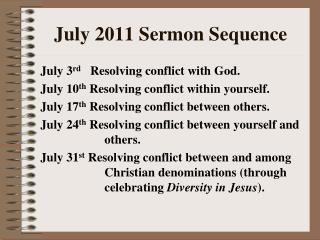 July 2011 Sermon Sequence