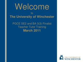 Welcome to The University of Winchester PGCE SE2 and BA 3(3) Finalist Teacher Tutor Training