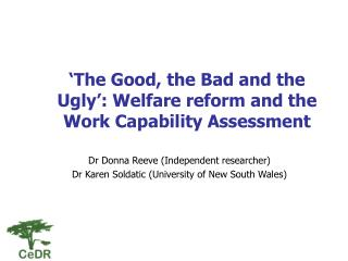 'The Good, the Bad and the Ugly': Welfare reform and the Work Capability Assessment