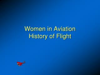 Women in Aviation History of Flight