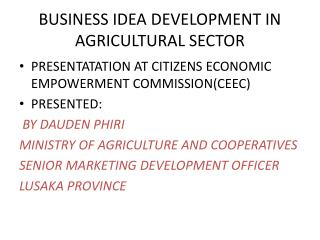 BUSINESS IDEA DEVELOPMENT IN AGRICULTURAL SECTOR