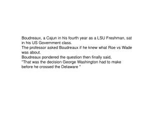 Boudreaux, a Cajun in his fourth year as a LSU Freshman, sat in his US Government class.