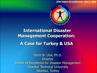 International Disaster Management Cooperation:   A Case for Turkey & USA