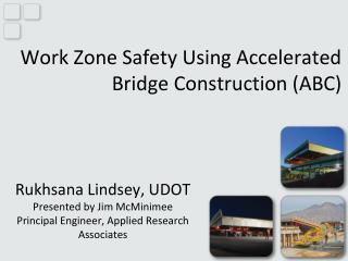 Work Zone Safety Using Accelerated Bridge Construction (ABC)