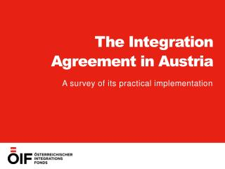 The  I ntegration Agreement in Austria