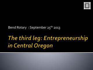 The third leg: Entrepreneurship in Central Oregon