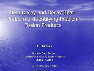 Beta Decay and Decay Heat: Problem of Identifying Problem Fission Products