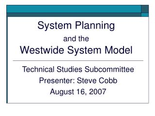 System Planning  and the Westwide System Model