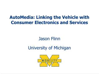 AutoMedia: Linking the Vehicle with Consumer Electronics and Services