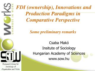 Csaba Makó Insitute of Sociology Hungarian Academy of Sciences sow.hu