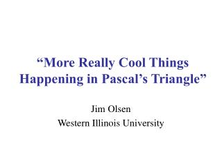 """More Really Cool Things Happening in Pascal's Triangle"""
