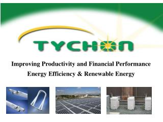 Improving Productivity and Financial Performance  Energy Efficiency & Renewable Energy