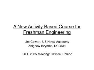 A New Activity Based Course for Freshman Engineering