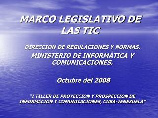 MARCO LEGISLATIVO DE  LAS TIC